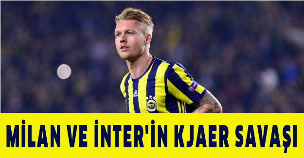 MİLAN VE İNTER'İN KJAER SAVAŞI