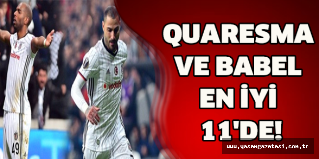QUARESMA VE BABEL EN İYİ 11'DE!
