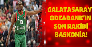 GALATASARAY ODEABANK'IN SON RAKİBİ BASKONİA!