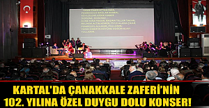 KARTAL'DA ÇANAKKALE ZAFERİ'NİN 102. YILINA ÖZEL DUYGU DOLU KONSER!